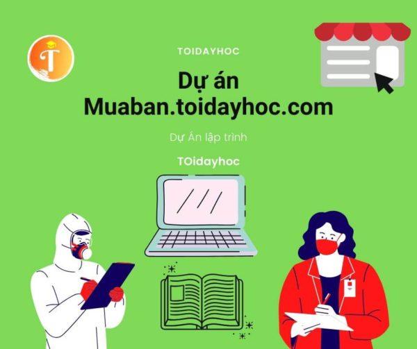 dự án thương mại điện tử muaban.toidayhoc.com